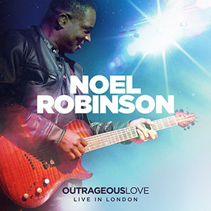 Noel Robinson Outrageous Love