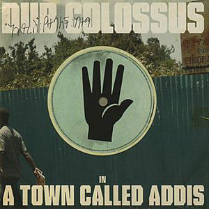 Dub Colossus In a Town Called Addis