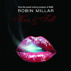 Robin Millar Kiss and Tell