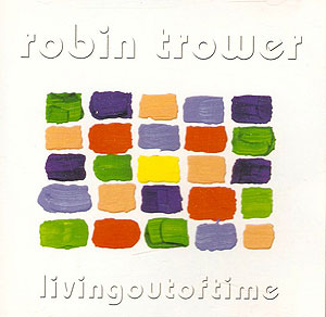 Robin Trower Living out of Time